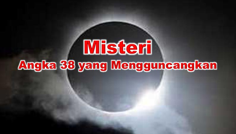 Misteri Angka 38 yang Mengguncangkan~ – Laman 3 – Fenomena Alam ...