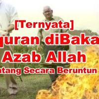 ~Inilah Bukti Azab Allah swt Terjadi, Setelah  Alquran diBakar~