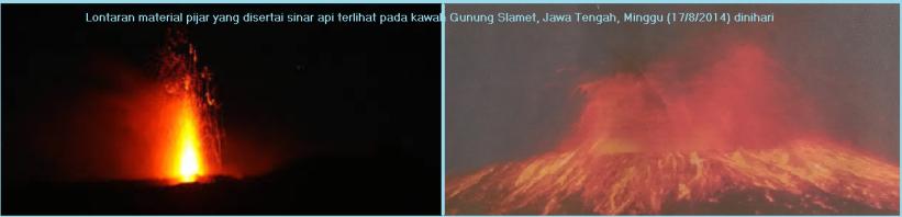Lontaran material pijar yang disertai sinar api terlihat pada kawah Gunung Slamet, Jawa Tengah, Minggu 17_8_2014 dinihari